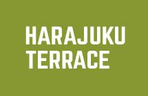 HARAJUKU TERRACE
