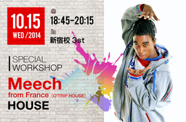NOAダンスアカデミーpresents SPECIAL WORKSHOP『GUEST:Meech from France(O'TRIP HOUSE)』