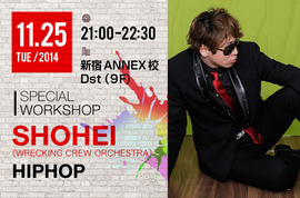 NOAダンスアカデミーpresents SPECIAL WORKSHOP『GUEST:SHOHEI(WRECKING CREW ORCHESTRA)』